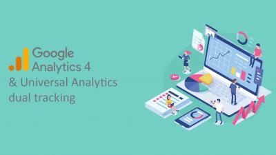 Google Analytics 4 and Universal Analytics dual tracking