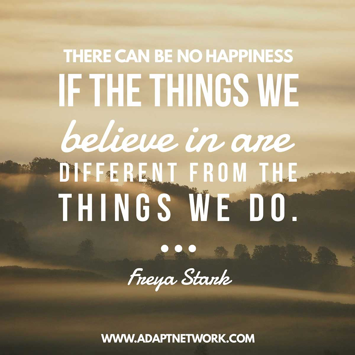 """If Things Were Different Quotes: """"There Can Be No Happiness If The Things We Believe In Are"""