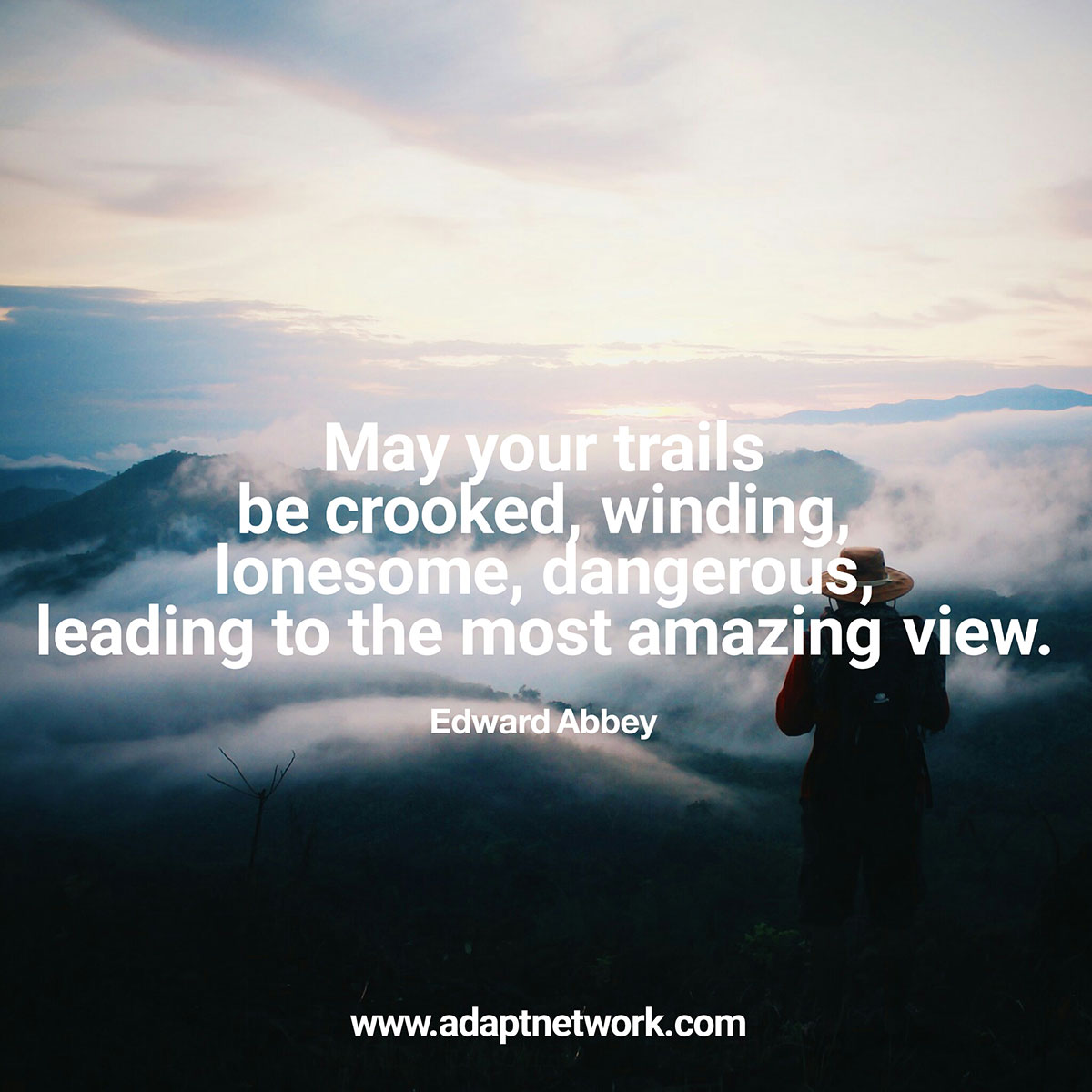 "May Quotes For Inspiration: ""May Your Trails Be Crooked, Winding, Lonesome, Dangerous"