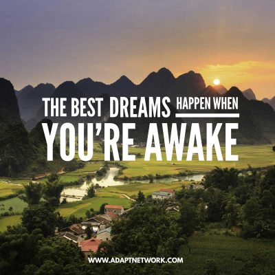 """The best dreams happen when you're awake."""