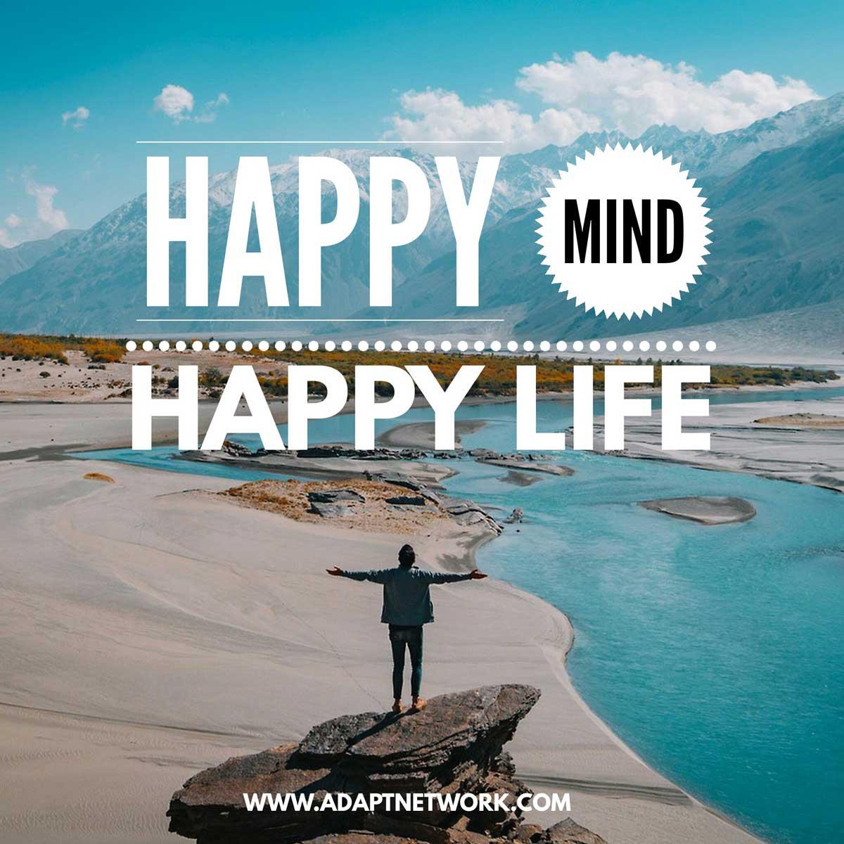 """Happy mind. Happy life.""   Inspirational Quotes"