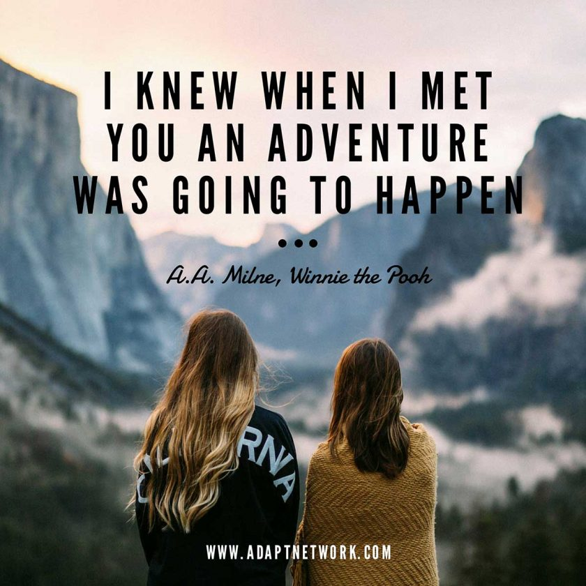 I Knew When I Met You An Adventure Was Going To Happen