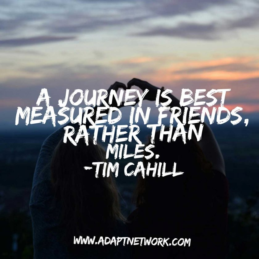 A Journey Is Best Measured In Friends Rather Than Miles Interesting Journey Quotes