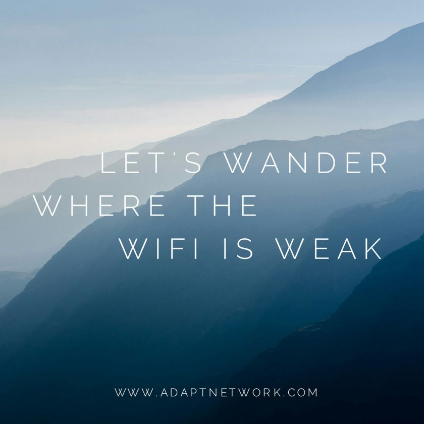 Lets Wander Where The Wifi Is Weak Inspirational Quotes