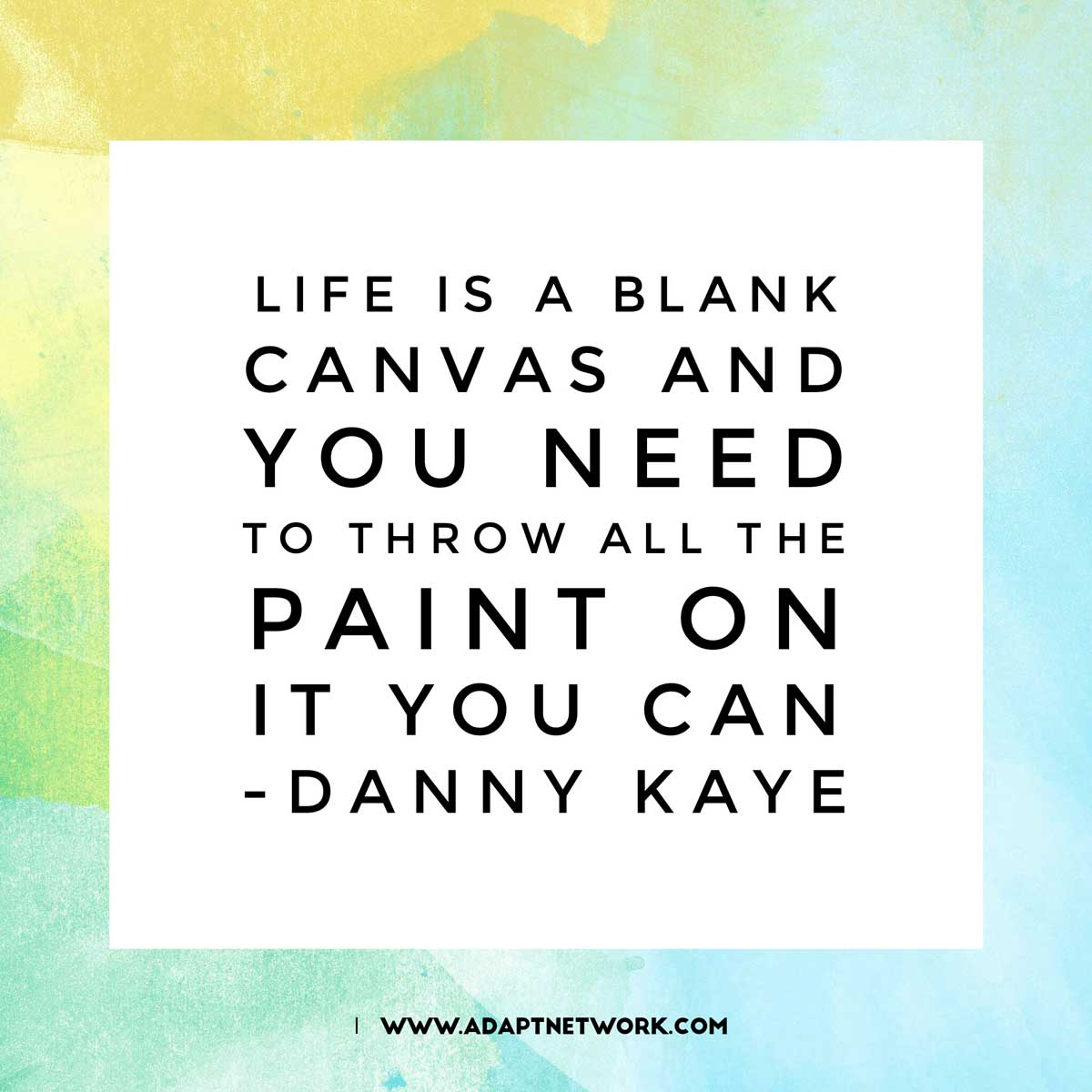 Life Canvas Quote Life Is A Blank Canvas And You Need To Throw All The Paint On It