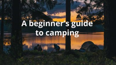 A beginner's guide to camping