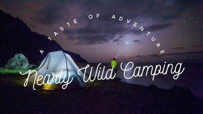 The allure of nearly wild camping and why you should try it