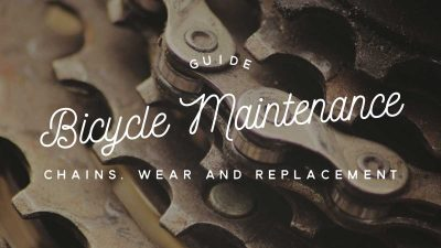 Bicycle maintenance guide: Chain wear and replacement