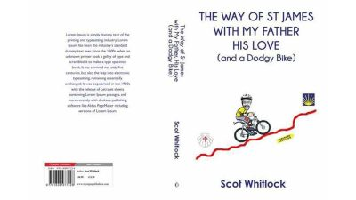 Preview of Scot Whitlock's third book: The Way of St James, with my father, his love (and a dodgy bike)