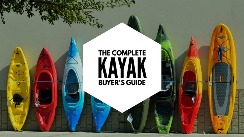 The complete kayak buyer's guide