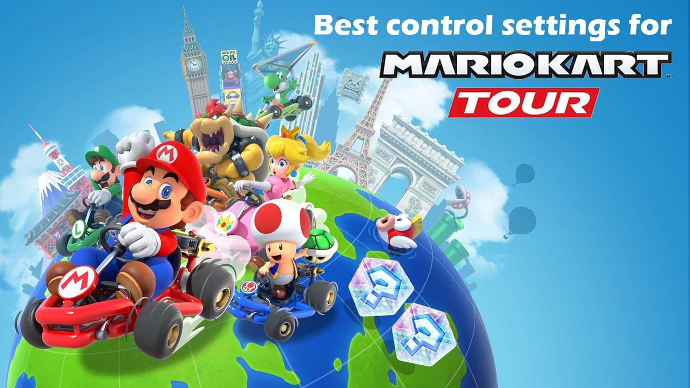 Mario Kart Tour Guide Best Control Settings
